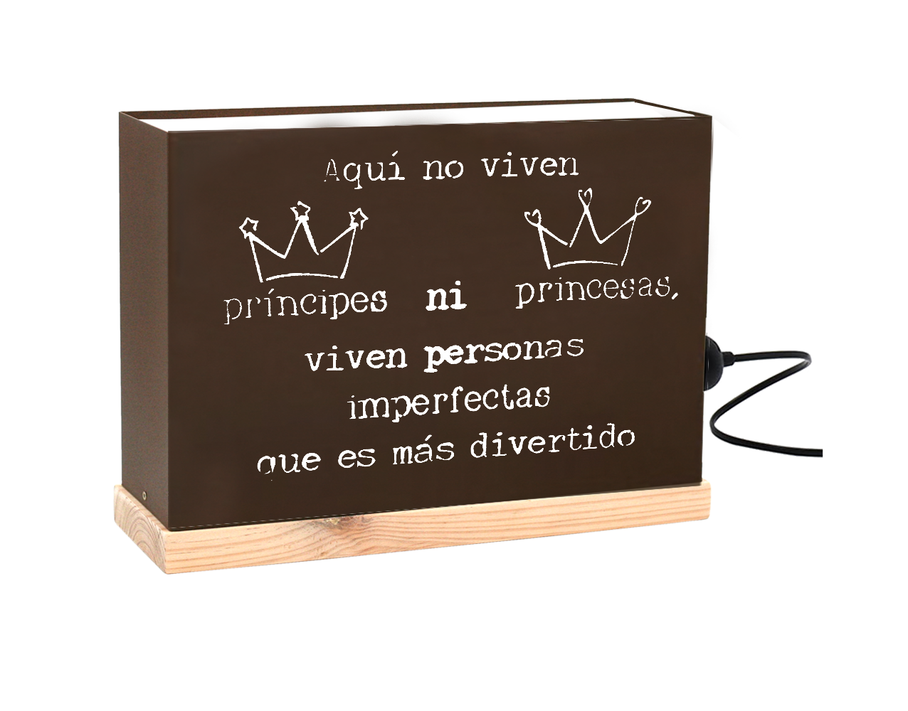 Life Collection AQUI NO VIVEN PRINCIPES NI PRINCESAS VIVEN PERSONAS IMPERFECTAS QUE ES MAS DIVERTIDO